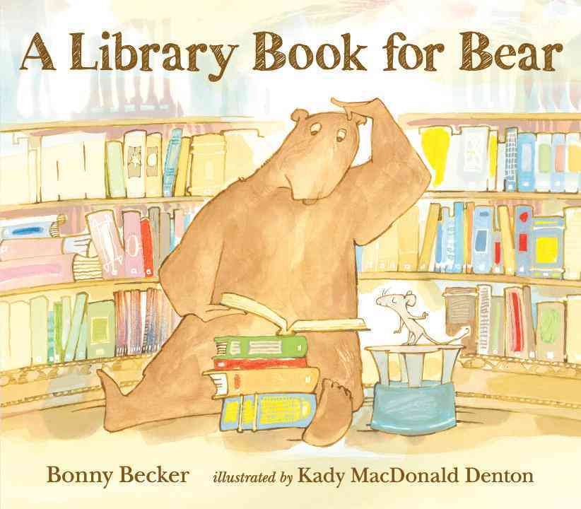 A Library Book for Bear By Becker, Bonny/ Denton, Kady MacDonald (ILT)