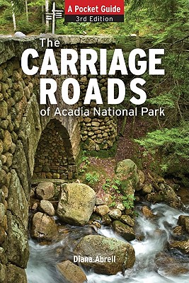 Carriage Roads of Acadia By Abrell, Diane/ Ladouceur, Bunny (PHT)/ Ladouceur, Bunny (ILT)/ Vietze, Andrew (FRW)