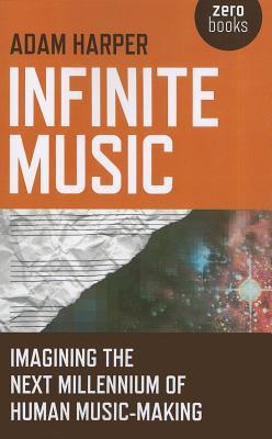 Infinite Music By Harper, Adam